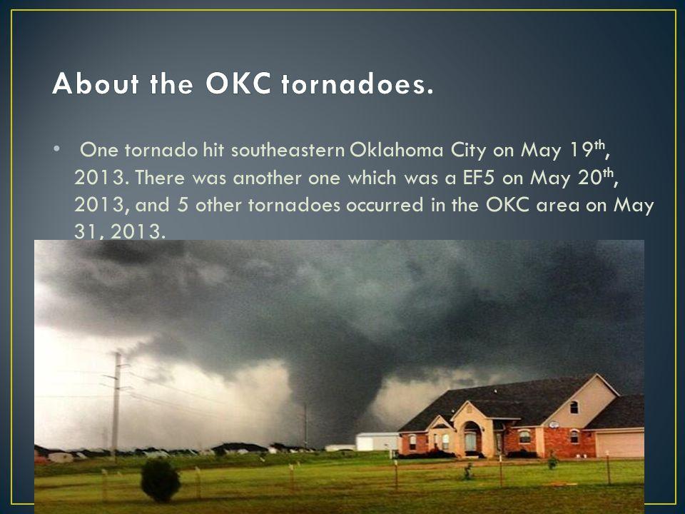 One tornado hit southeastern Oklahoma City on May 19 th, 2013.