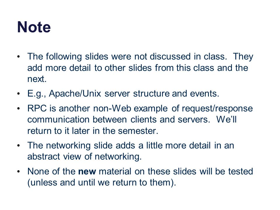 Note The following slides were not discussed in class.