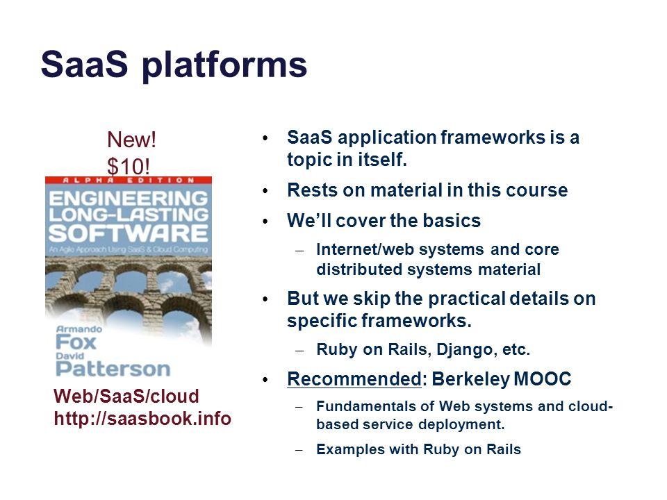 SaaS platforms SaaS application frameworks is a topic in itself.