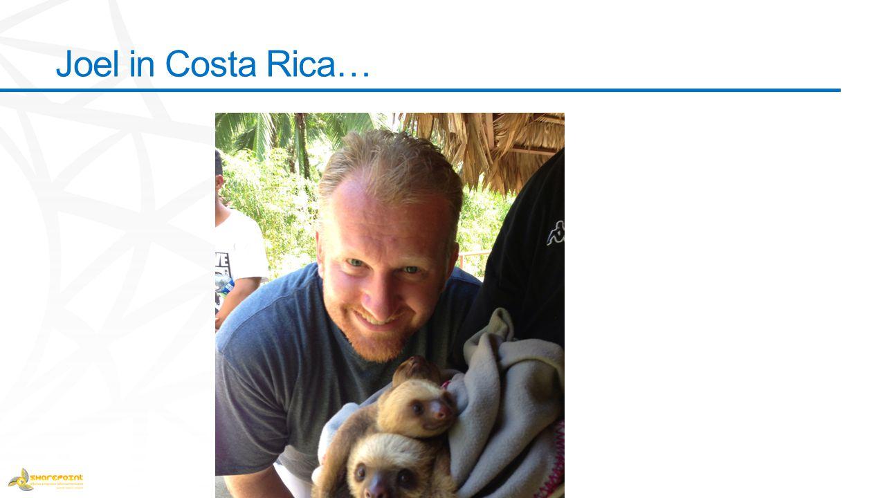 Joel in Costa Rica…