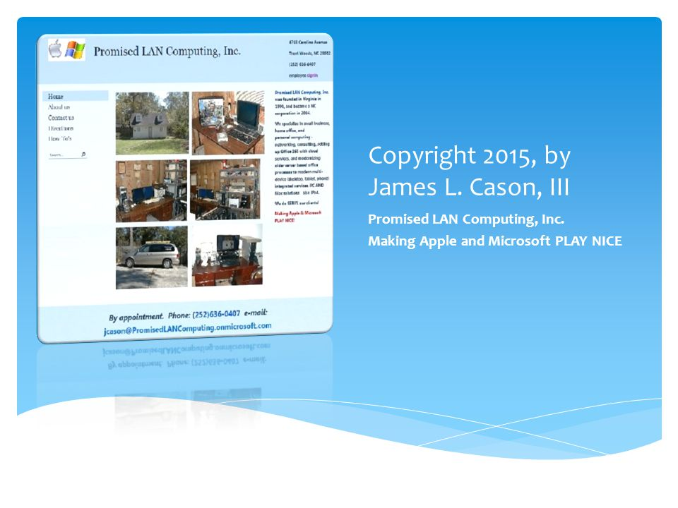 Copyright 2015, by James L. Cason, III Promised LAN Computing, Inc.
