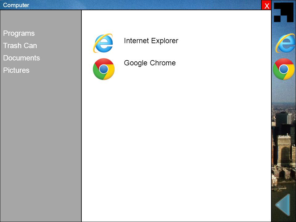 X Computer Programs Trash Can Documents Pictures Internet Explorer Google Chrome