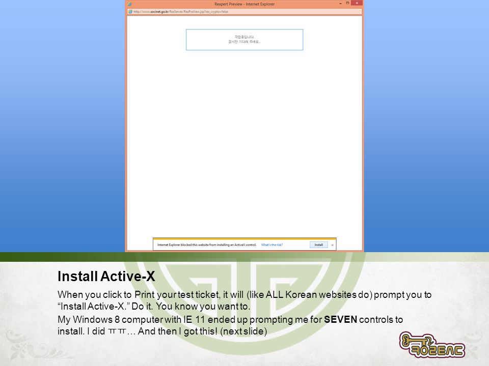 Install Active-X When you click to Print your test ticket, it will (like ALL Korean websites do) prompt you to Install Active-X. Do it.