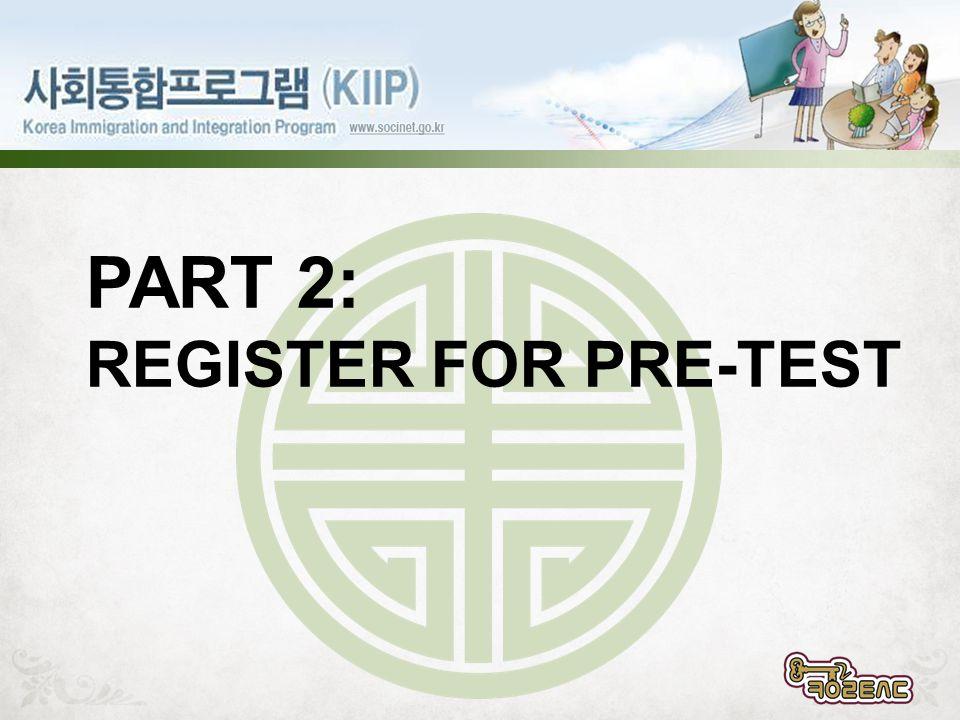 PART 2: REGISTER FOR PRE-TEST