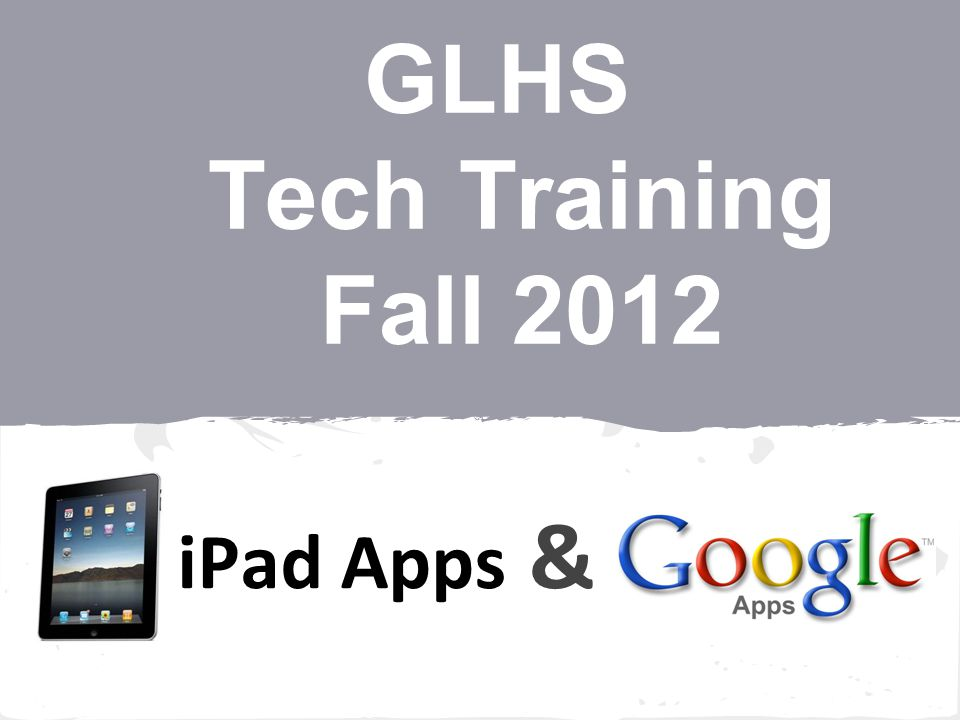 GLHS Tech Training Fall 2012 iPad Apps &
