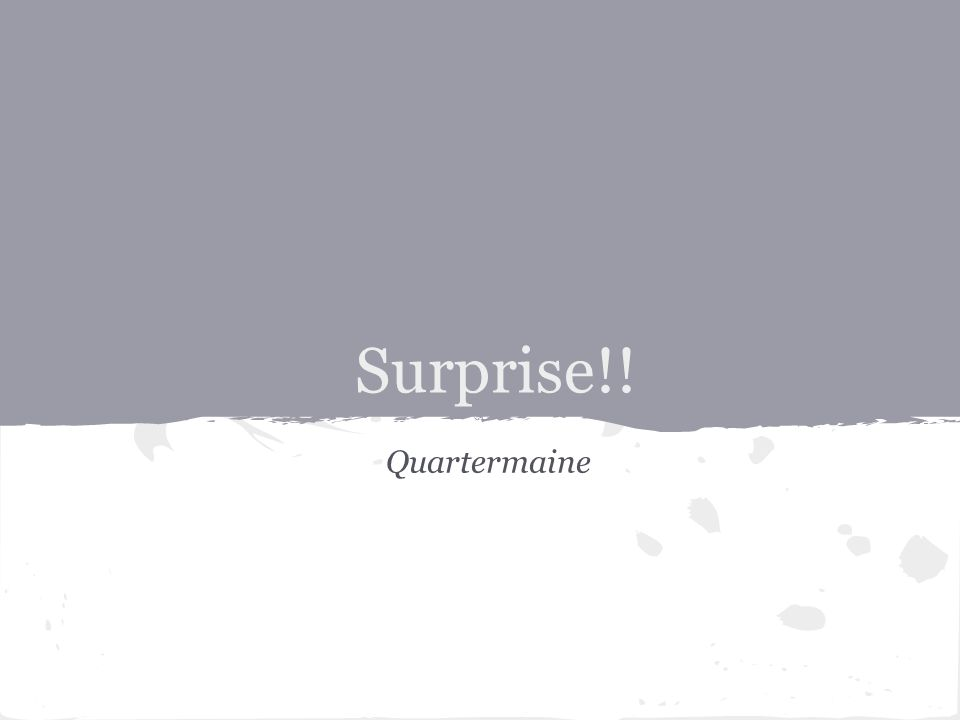 Surprise!! Quartermaine