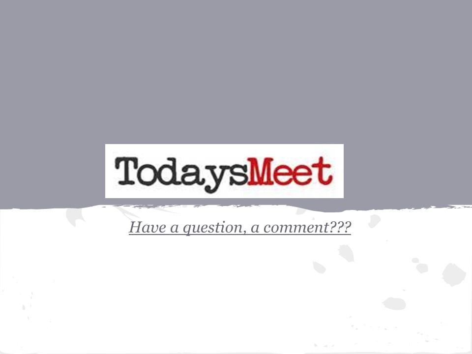 Have a question, a comment