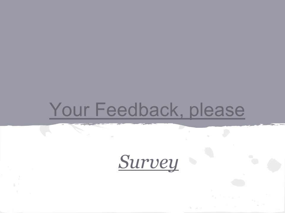 Your Feedback, please Survey