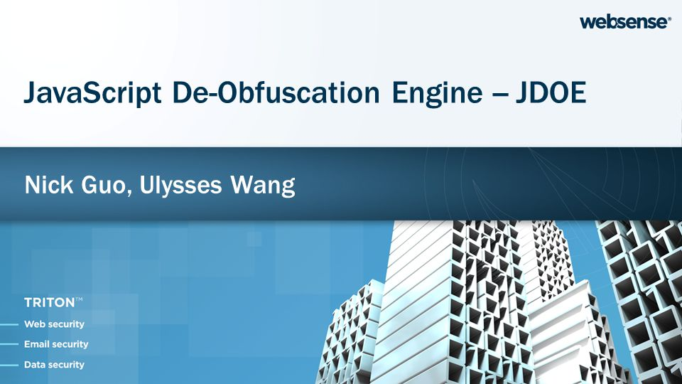 Nick Guo, Ulysses Wang JavaScript De-Obfuscation Engine -- JDOE