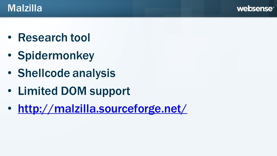 Malzilla Research tool Spidermonkey Shellcode analysis Limited DOM support http://malzilla.sourceforge.net/