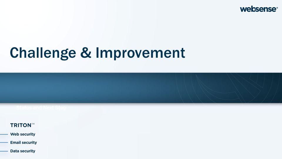 Status and Next Step Challenge & Improvement