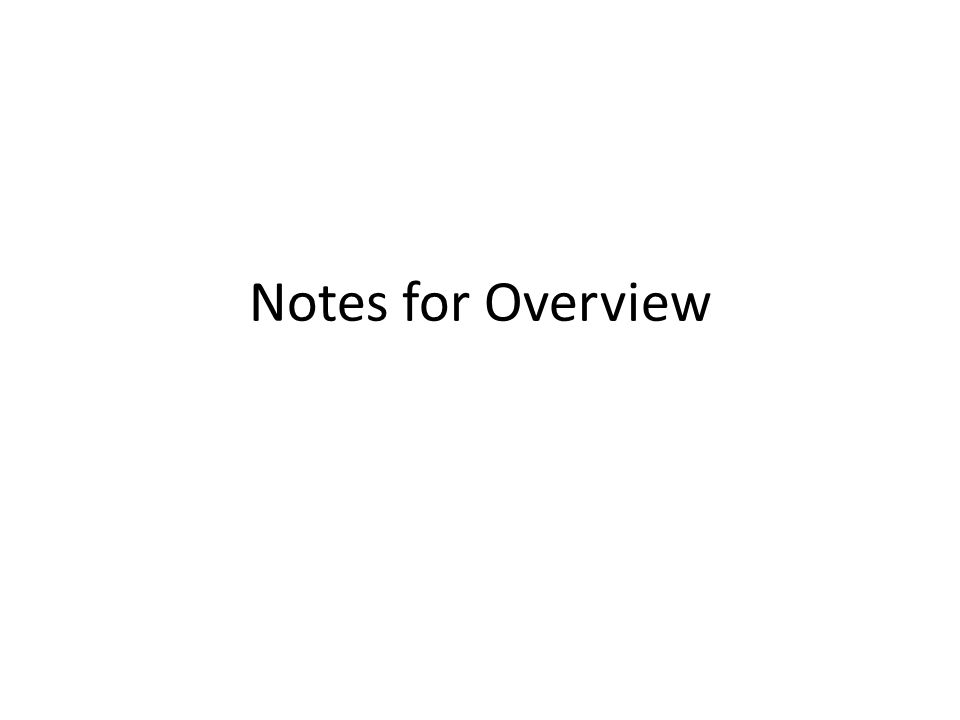 Notes for Overview