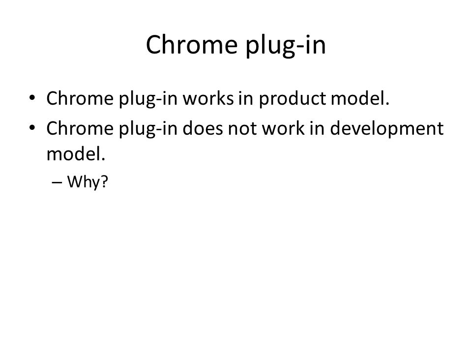 Chrome plug-in Chrome plug-in works in product model.