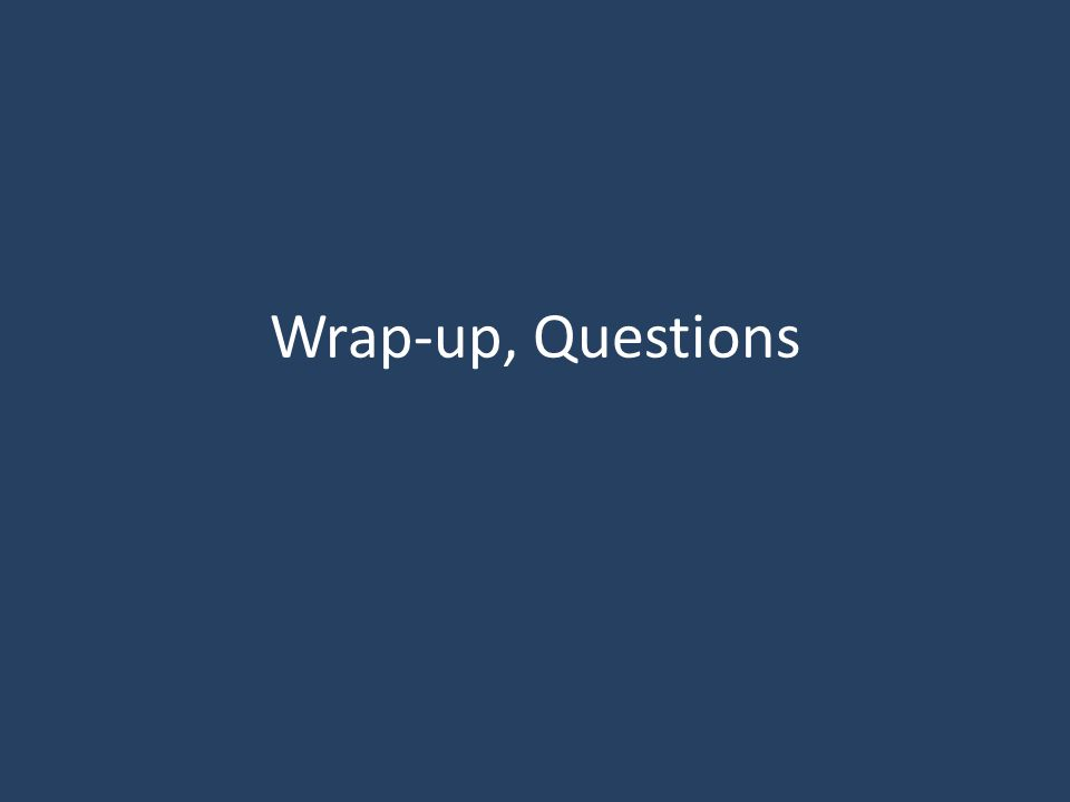 Wrap-up, Questions
