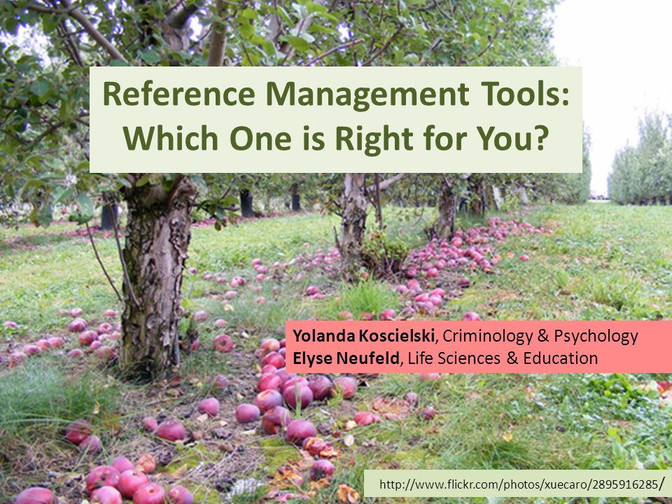 Reference Management Software Agenda Common features and functionality What do you need.