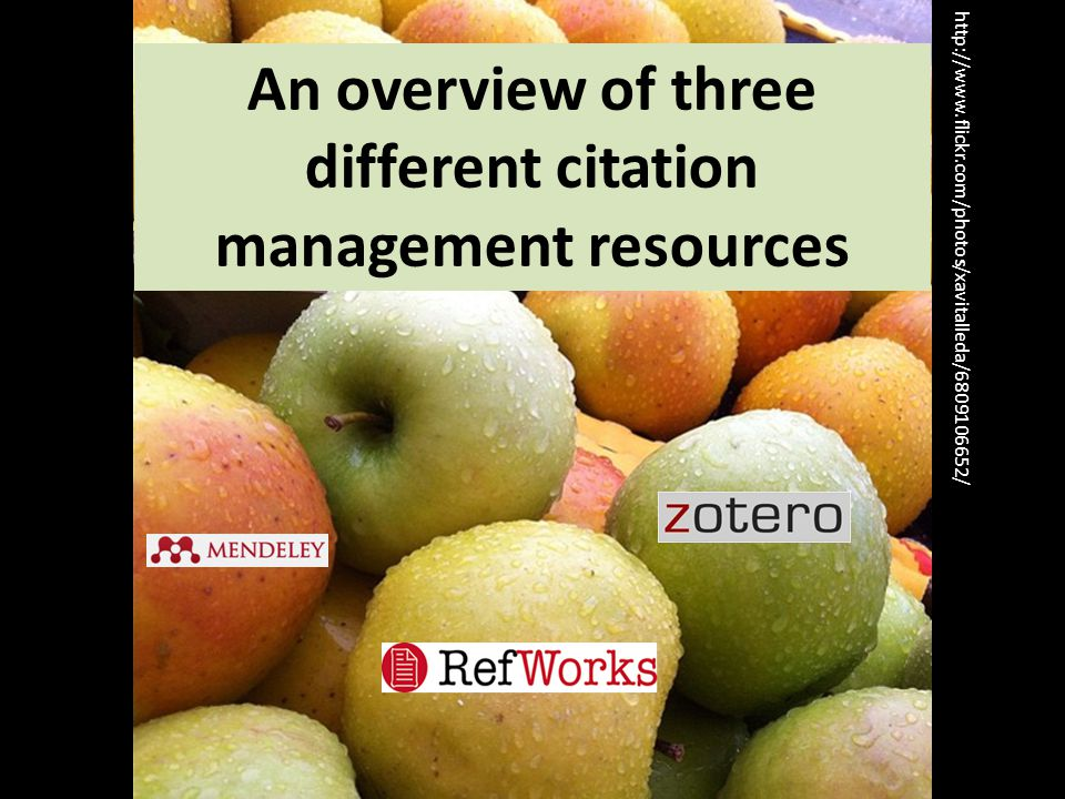 An overview of three different citation management resources http://www.flickr.com/photos/xavitalleda/6809106652/