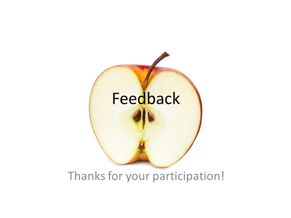 Feedback Thanks for your participation!