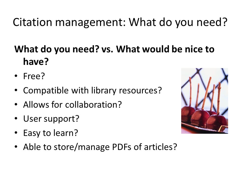 Citation management: What do you need. What do you need.