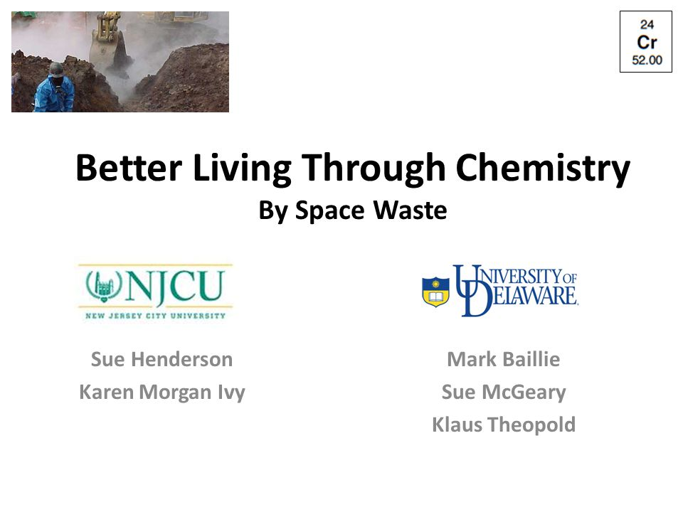 Better Living Through Chemistry By Space Waste Sue Henderson Karen Morgan Ivy Mark Baillie Sue McGeary Klaus Theopold