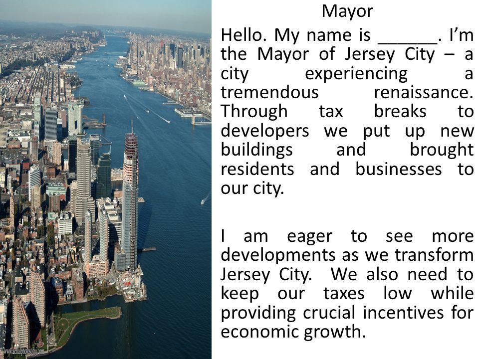 Mayor Hello. My name is ______.