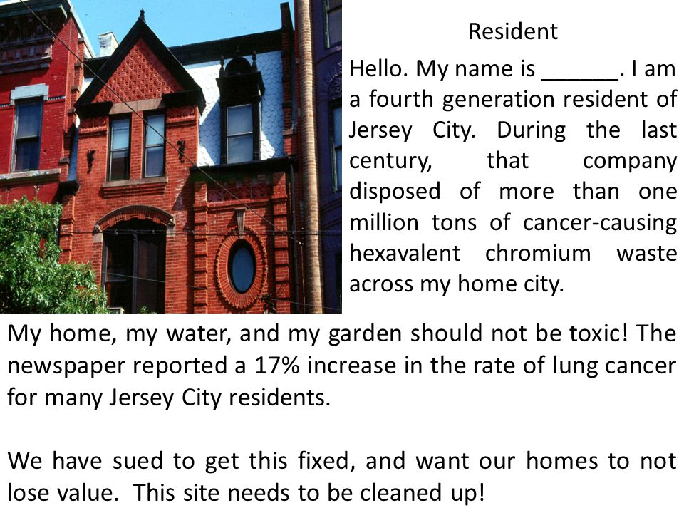 Resident Hello. My name is ______. I am a fourth generation resident of Jersey City.