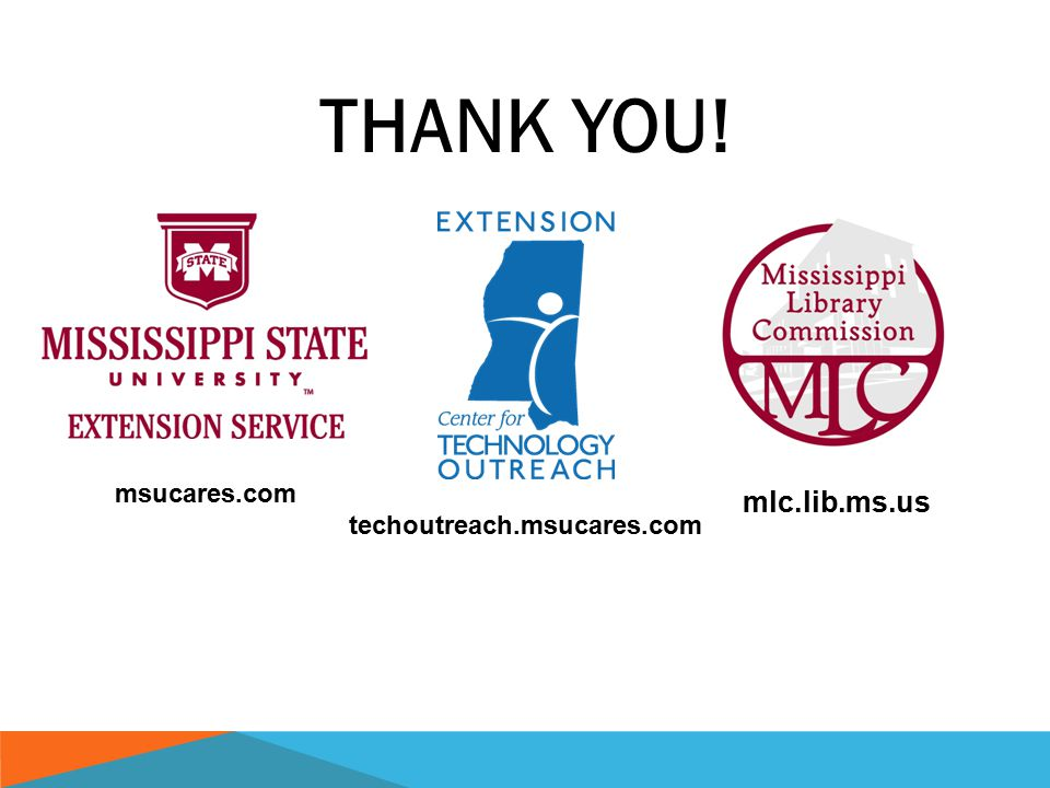 THANK YOU! msucares.com mlc.lib.ms.us techoutreach.msucares.com