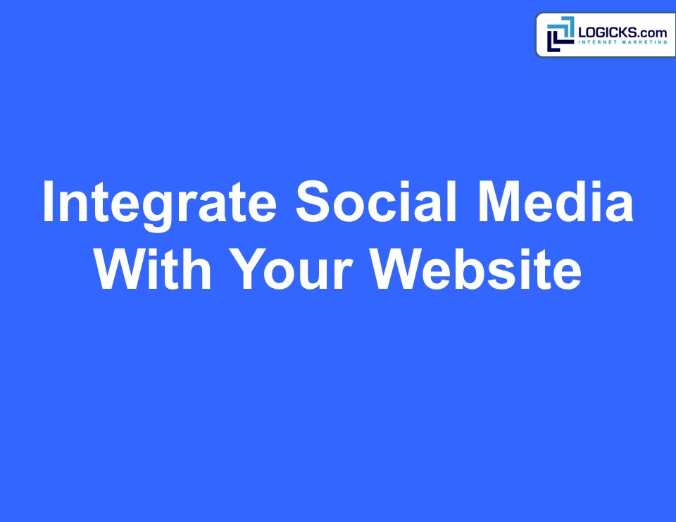 Integrate Social Media With Your Website