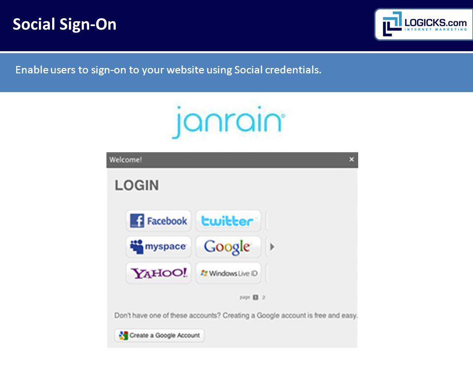 Enable users to sign-on to your website using Social credentials.