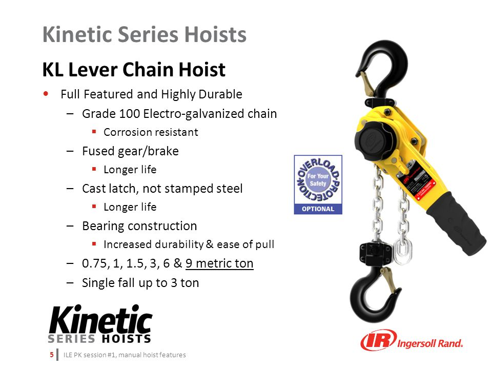 ILE PK session #1, manual hoist features 5 KL Lever Chain Hoist Full Featured and Highly Durable –Grade 100 Electro-galvanized chain  Corrosion resis