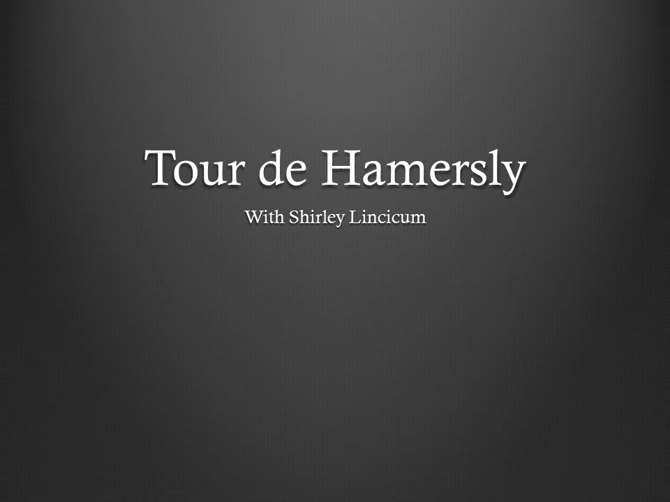 Tour de Hamersly With Shirley Lincicum