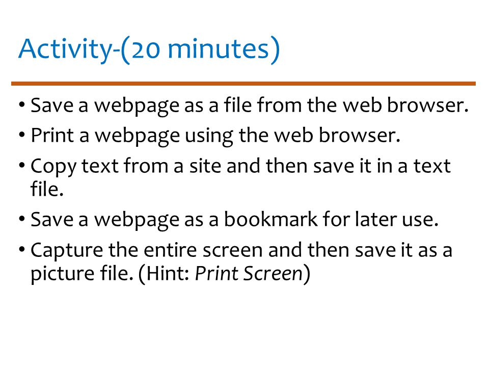 Activity-(20 minutes) Save a webpage as a file from the web browser.