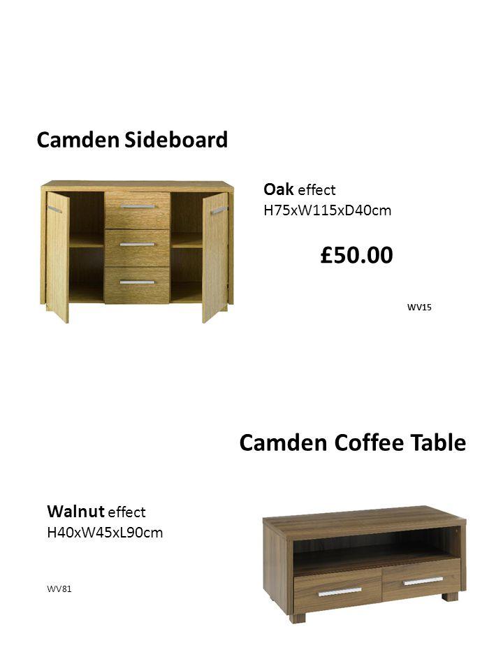 Camden Sideboard £50.00 WV15 Oak effect H75xW115xD40cm Walnut effect H40xW45xL90cm WV81 Camden Coffee Table
