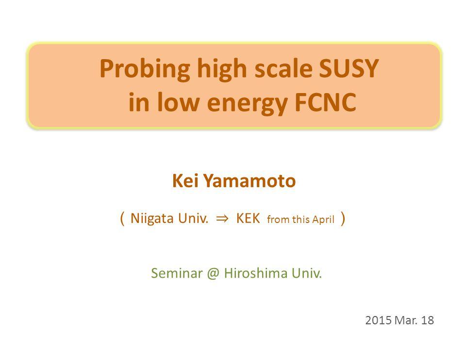 Summary Intensity frontier is crucial to probe BSM .