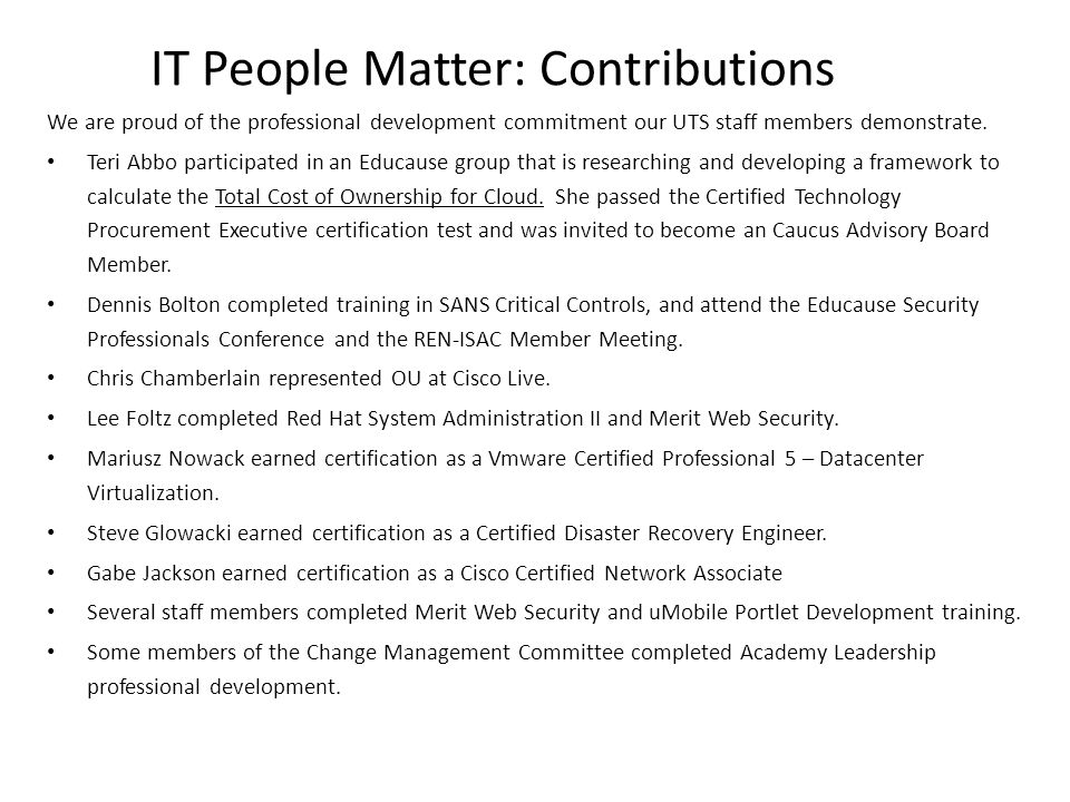 IT People Matter: Contributions We are proud of the professional development commitment our UTS staff members demonstrate. Teri Abbo participated in a