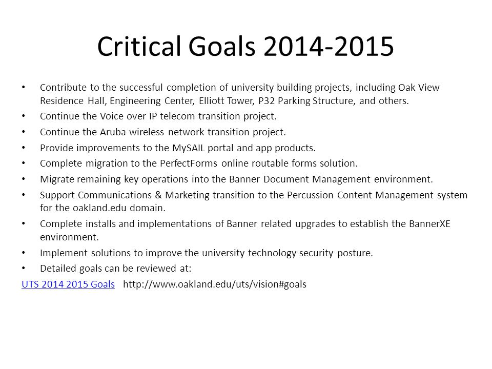 Critical Goals 2014-2015 Contribute to the successful completion of university building projects, including Oak View Residence Hall, Engineering Cente