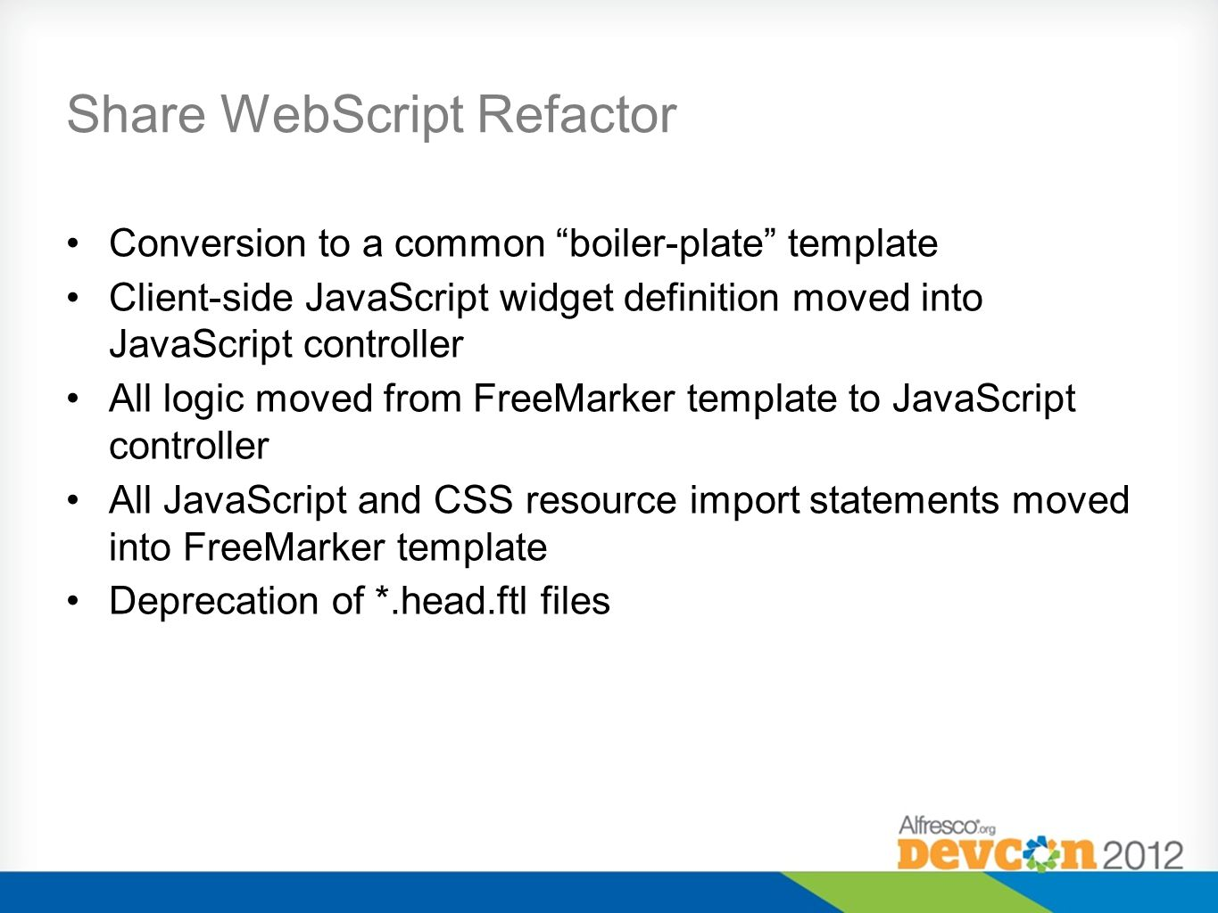 "Share WebScript Refactor Conversion to a common ""boiler-plate"" template Client-side JavaScript widget definition moved into JavaScript controller All"