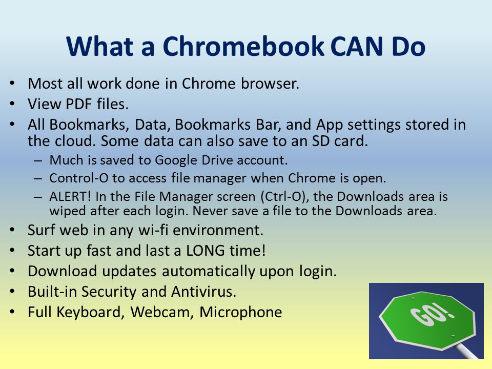 What a Chromebook CAN Do Most all work done in Chrome browser.