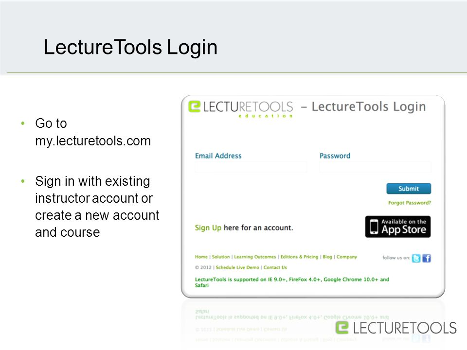 Go to my.lecturetools.com Sign in with existing instructor account or create a new account and course LectureTools Login
