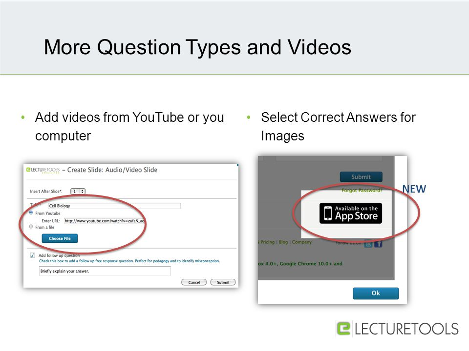 Add videos from YouTube or you computer More Question Types and Videos Select Correct Answers for Images NEW