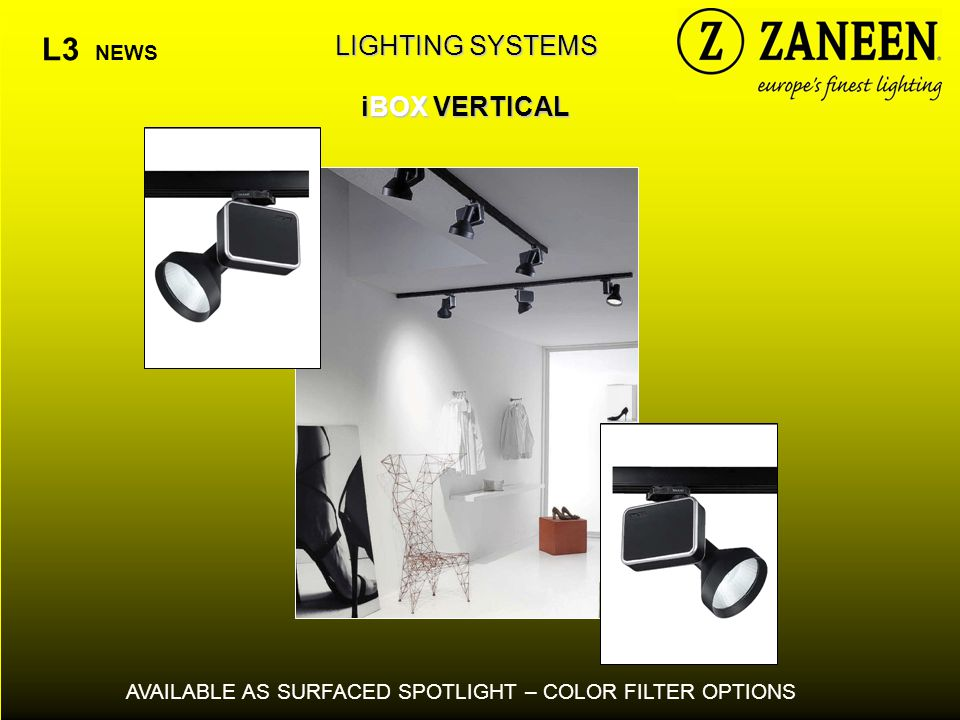 LIGHTING SYSTEMS iBOX VERTICAL L3 NEWS AVAILABLE AS SURFACED SPOTLIGHT – COLOR FILTER OPTIONS