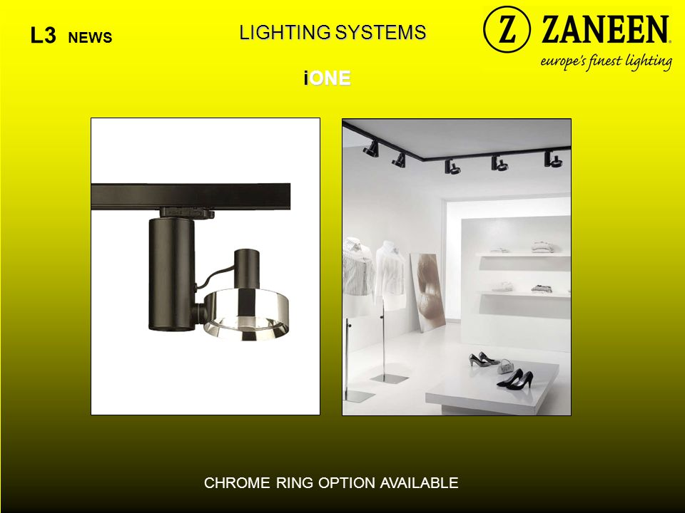 LIGHTING SYSTEMS iONE L3 NEWS CHROME RING OPTION AVAILABLE