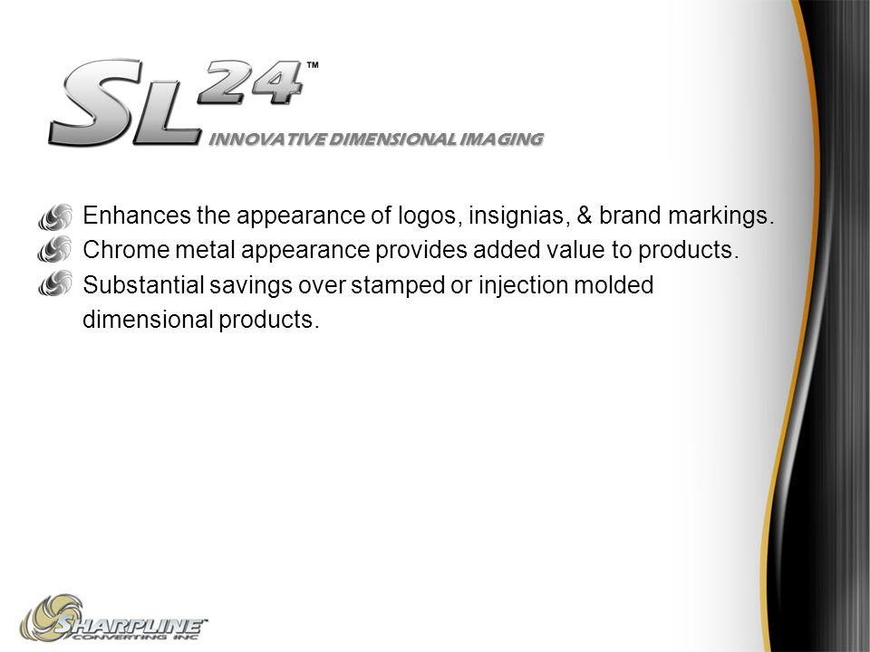 Enhances the appearance of logos, insignias, & brand markings.