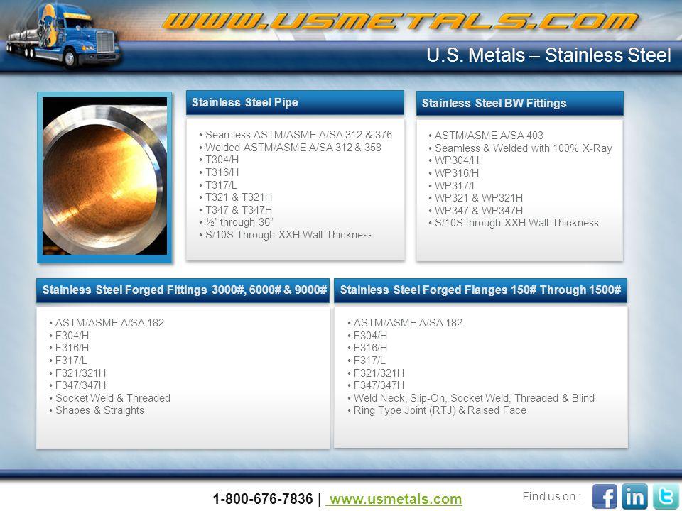 """Seamless ASTM/ASME A/SA 312 & 376 Welded ASTM/ASME A/SA 312 & 358 T304/H T316/H T317/L T321 & T321H T347 & T347H ½"""" through 36"""" S/10S Through XXH Wall"""