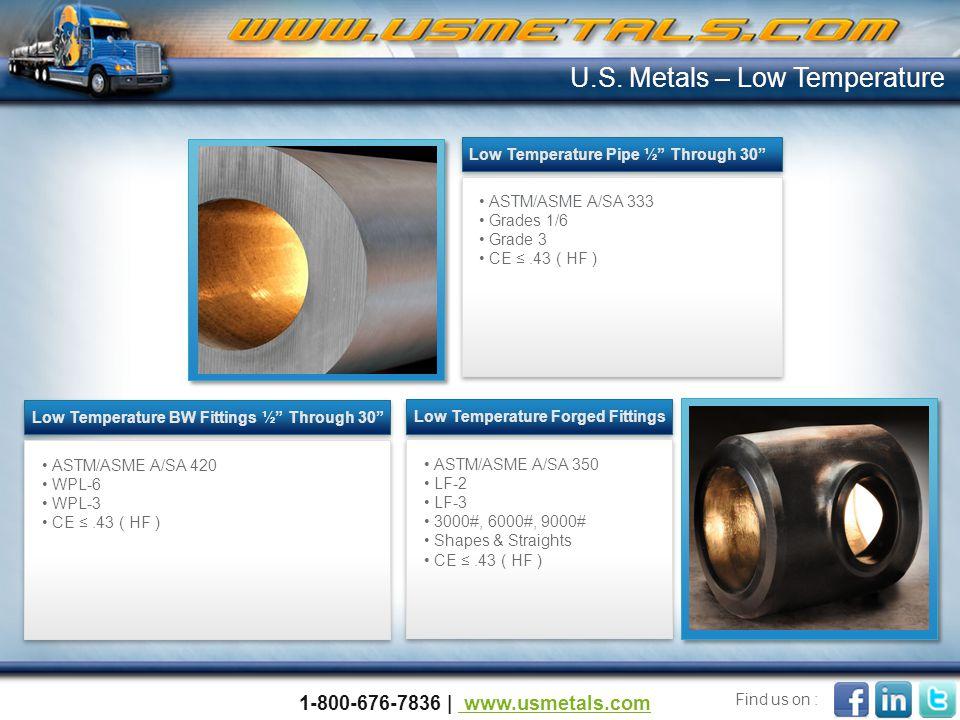 """ASTM/ASME A/SA 333 Grades 1/6 Grade 3 CE ≤.43 ( HF ) Low Temperature Pipe ½"""" Through 30"""" ASTM/ASME A/SA 420 WPL-6 WPL-3 CE ≤.43 ( HF ) Low Temperature"""