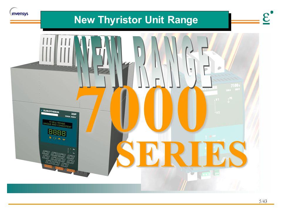 5/43 New Thyristor Unit Range 7000 SERIES