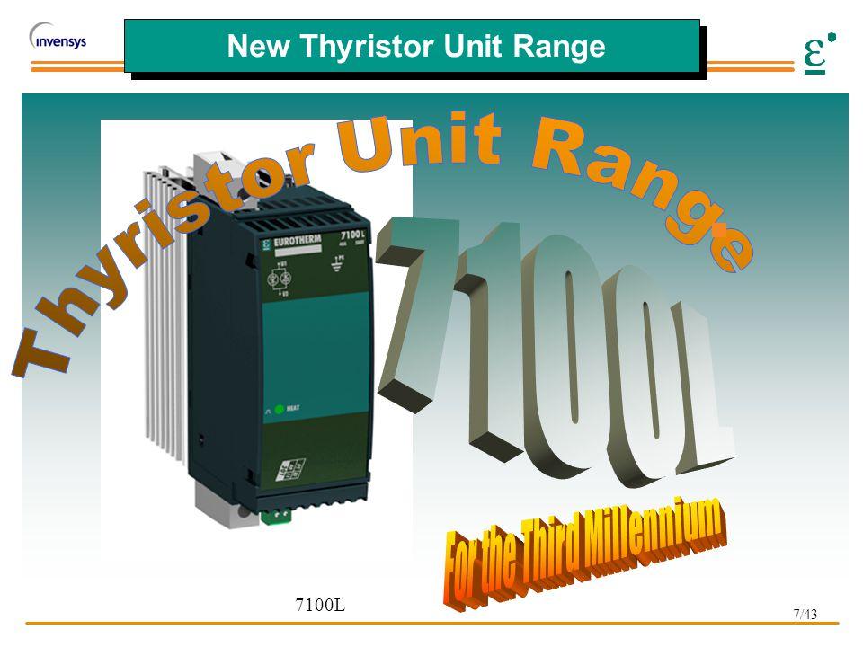 7/43 New Thyristor Unit Range 7100L
