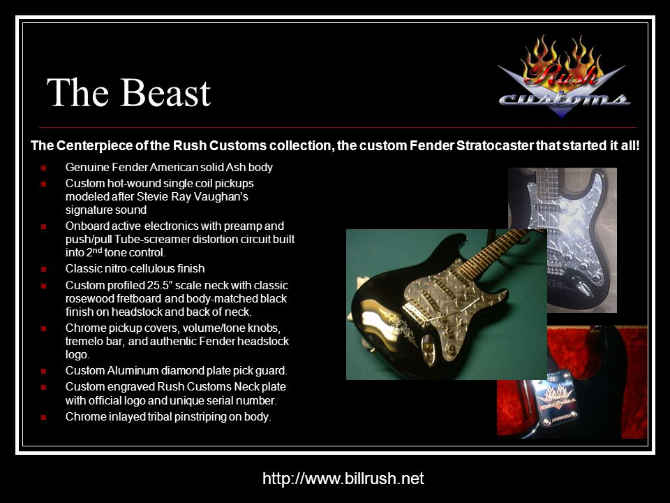 http://www.billrush.net The Beast The Centerpiece of the Rush Customs collection, the custom Fender Stratocaster that started it all.