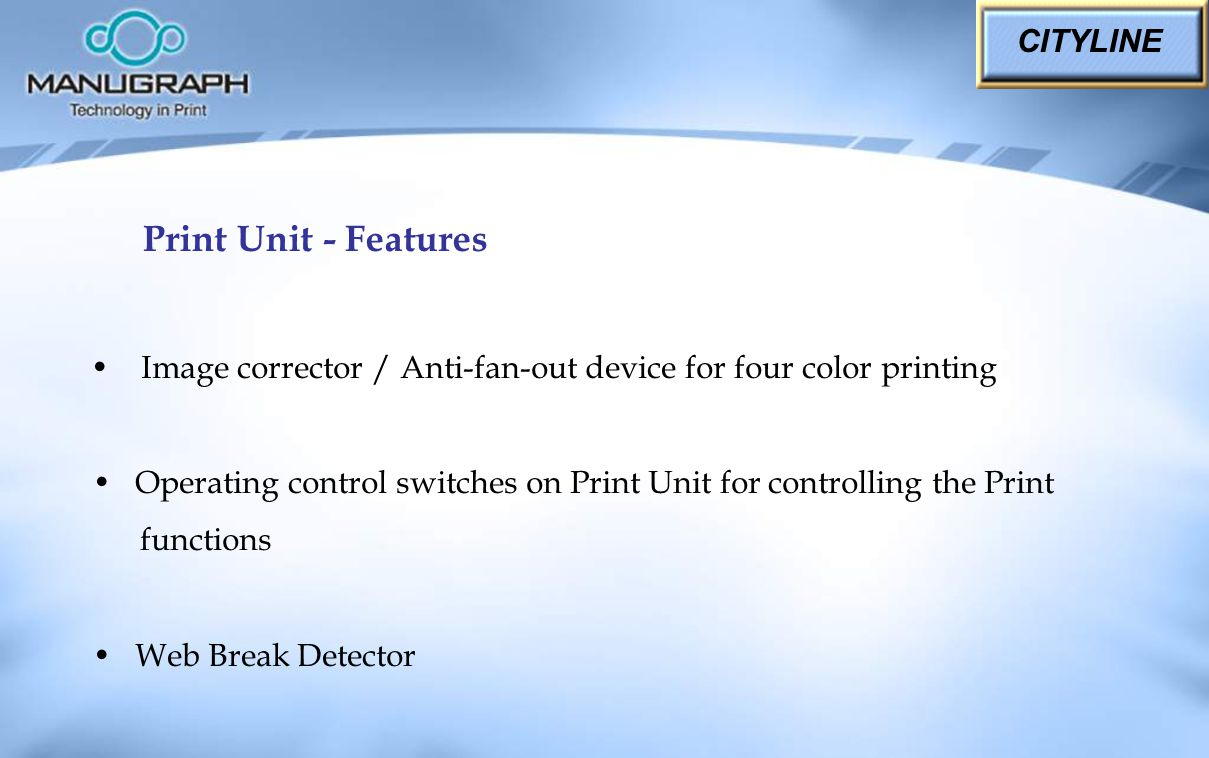 Image corrector / Anti-fan-out device for four color printing Operating control switches on Print Unit for controlling the Print functions Web Break D