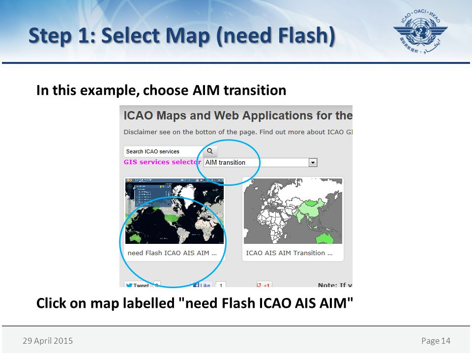 29 April 2015Page 14 Step 1: Select Map (need Flash) Click on map labelled need Flash ICAO AIS AIM In this example, choose AIM transition