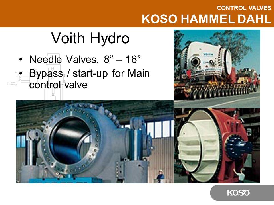 "CONTROL VALVES KOSO HAMMEL DAHL Voith Hydro Needle Valves, 8"" – 16"" Bypass / start-up for Main control valve"